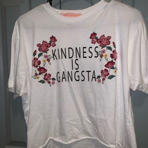 """""""Kindness is gangsta"""" shirt"""